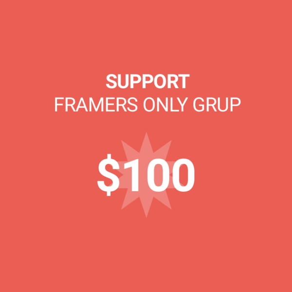 Framers Only Support 100